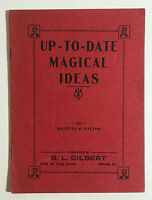 Up-To-Date Magical Ideas by Ravetta and Walton Pub by B L Gilbert Chicago 1920