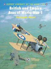 British and Empire Aces of World War I (Osprey Aircraft of the Aces S.).