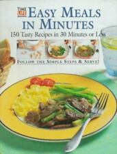 Time Life Books EASY MEALS IN MINUTES 150 Tasty Recipes in 30 Minutes or Less