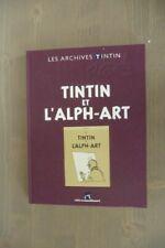 LES ARCHIVES TINTIN - HERGE - TINTIN et l'ALPH'ART - TBE