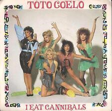 DISCO 45 Giri   Toto Coelo – I Eat Cannibals