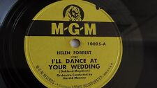 Helen Forrest - 78rpm single 10-inch – M-G-M #10095 I'll Dance At Your Wedding..