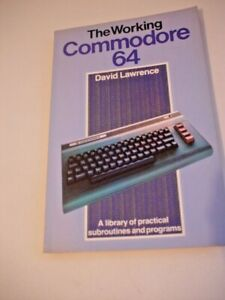 THE WORKING COMMODORE 64   SC 1983 DAVID LAWRENCE