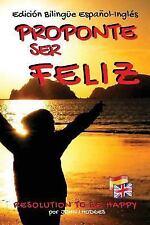 Serie Guía de Vida: Proponte Ser Feliz - Resolution to Be Happy Edición...