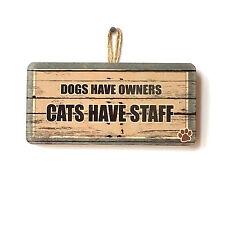Lindo divertido Perros tienen propietarios, los gatos tienen personal casa signo