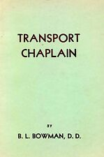 Transport Chaplain by B L Bowman SIGNED 1st Edition 1947 Star Printing WWII