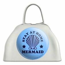 Stay at Home Mermaid Funny Humor White Metal Cowbell Cow Bell Instrument