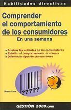 Comprender El Comportamiento de Los Consumidores En Una Semana (Spanish Edition)