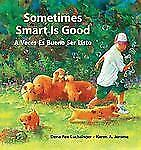 Sometimes Smart Is Good/A Veces Es Bueno Ser Listo by Dena Luchsinger (2007,...