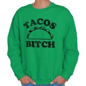 Tacos B***h Funny Foodie Hangry Cinco De Mayo Adult Long Sleeve Crew Sweatshirt