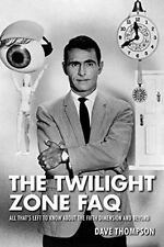 The Twilight Zone FAQ : All That's Left to Know about the Fifth Dimension and...