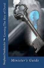Loosing the Key of David : Minister's Guide by Stephen Fredericks (2009,...