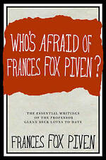 Who's Afraid Of Frances Fox Piven: The Essential Writings of the Professor...
