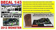 DECAL 1/43 MITSUBISHI LANCER EVO IX  J.J. CARRILLO GERMAN 2012 MONSTER (01)