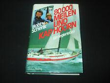 Bobby Schenk - 80000 Meilen und Kap Hoorn - Ein Seglerleben - Segeln - Gebunden