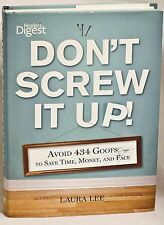 Don't Screw It Up! : Avoid 434 Goofs to Save Time, Money, and Face by..Laura Lee