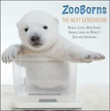 ZooBorns The Next Generation: Newer, Cuter, More Exotic Animals from the World's