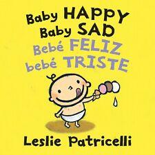 Baby Happy Baby Sad Bebè Feliz Bebè Triste Leslie Patricelli Board Books