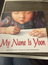 My Name Is Yoon by Helen Recorvits (2003, Hardcover) First Edition
