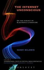 Internet Unconscious : On the Subject of Electronic Literature: By Baldwin, S...