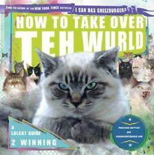How to Take Over Teh Wurld: A LOLcat Guide 2 Winning, icanhascheezburger.com, Pr