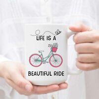 Life Is A Beautiful Ride Coffee Mug Bike Enthusiast Mug Bicyclist Gift Cyclist