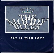 7inch MOODY BLUES say it with love GERMAN 1991 EX+