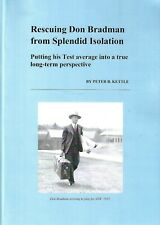 NEW BOOK - 'RESCUING DON BRADMAN FROM SPLENDID ISOLATION' BY PETER KETTLE (2019)