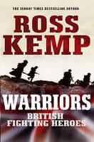 Warriors: British Fighting Heroes, Ross Kemp