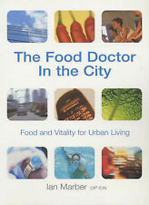 Very Good, The Food Doctor in the City: Maximum Health for Urban Living, Marber,