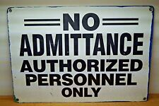 VINTAGE PORCELAIN NO ADMITTANCE AUTHORIZED PERSONNEL ONLY SIGN