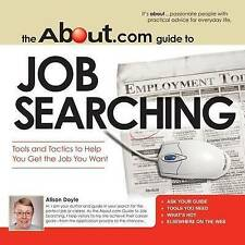 The About.Com Guide To Job Searching: Tools and Tactics to Help You-ExLibrary
