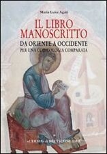 Il libro manoscritto. Da Oriente a Occidente. Per una codicologia comparata