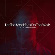 "Let The Machines Do The Work - Let Me Be The One EP 12"" Vinyl Record"