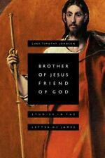 Brother of Jesus, Friend of God: Studies in the Letter of James (Paperback or So