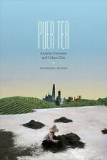 Puer Tea: Ancient Caravans and Urban Chic (Paperback or Softback)