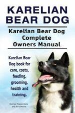 Karelian Bear Dog Karelian Bear Dog Complete Owners Manual Karelian Bear .