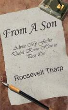 From a Son : Advice My Father Didn't Know How to Pass On by Roosevelt Tharp...