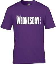 Wednesday T-Shirt Men's Many Colours & Sizes All Days Of Week Available t-shirt