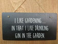I like gardening in that I like drinking Gin in the garden.  Sign - Plaque