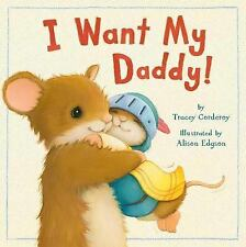 I Want My Daddy! by Tracey Corderoy (2015, Paperback)