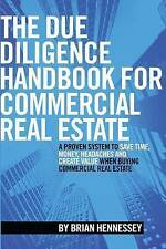 The Due Diligence Handbook For Commercial Real Estate: A Proven System To Save T