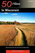 50 Hikes in Wisconsin: Short and Long Loop Trails Throughout the Badger State