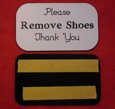 REMOVE SHOES SIGN Engraved Plaque Home/Door Business YOU CHOOSE YOUR COLOR