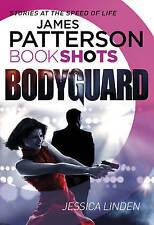 Bodyguard: BookShots (Bodyguard Series), Linden, Jessica, Patterson, James, Very