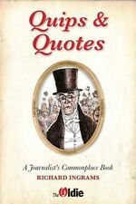 Quips and Quotes: A Journalist's Commonplace Boo, Ingrams, Richard, New
