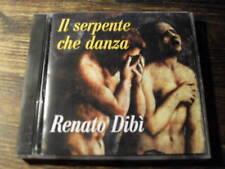 """RENATO DIBI' """"  il serpente che danza """"        CD RARO"""
