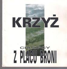 CHLOPCY Z PLACU BRONI - KRZYZ 1994 BOGDAN STUDIO TOP RARE OOP CD POLSKA POLAND