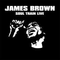 James Brown - Soul Train Live (2016)  CD  NEW/SEALED  SPEEDYPOST