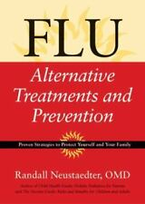 Flu: Alternative Treatments and Prevention by Neustaedter O.M.D., Randall